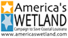 Proud Partner of America's Wetland Campaign to Save Coastal Louisiana